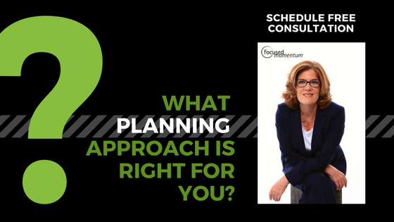 What Planning Approach is right for you?