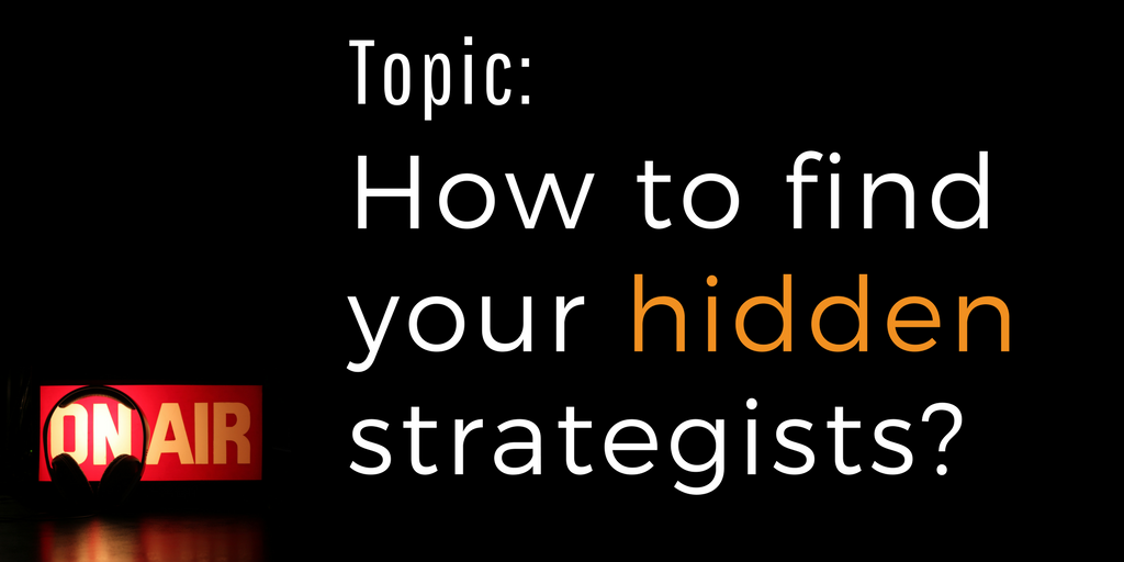 Are your Strategists hidden? [interview]